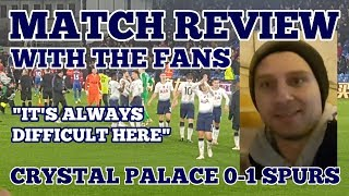"""TALKING TO THE FANS: Crystal Palace 0-1 Tottenham """"It's Always Difficult Here"""" - 10/11/2018"""