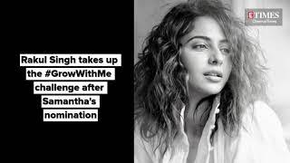 Rakul Preet Singh takes up Samantha's GrowWithMe challenge..
