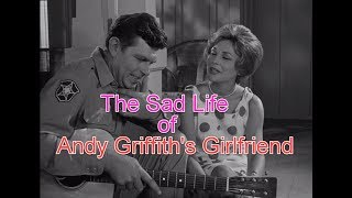 The Sad life of Andy Griffith's girlfriend!