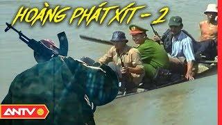 Hoàng 'Phát Xít' - Tập 2: Nằm gai nếm mật tiếp cận 'Chúa tể rừng xanh' | Hồ sơ vụ án 2019 | ANTV