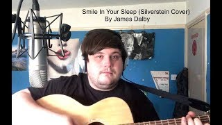 Smile In Your Sleep - James Dalby (Silverstein cover)