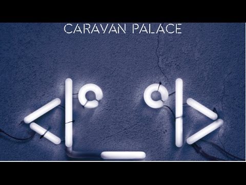 Caravan Palace - Aftermath