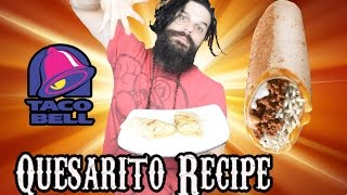 Taco Bell Quesarito Recipe