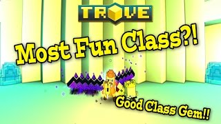 Trove: FINALLY A GOOD CLASS GEM!
