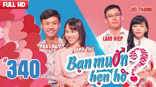 BẠN MUỐN HẸN HÒ | Tập 340 UNCUT |  Nhật Nam - Anh Thư | Huỳnh Hiệp - Võ Thanh | 241217 💘