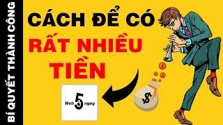 Cách Để Tôi Có Nhiều Tiền Hơn Nhờ Áp Dụng Bài Học Kinh Điển Từ Web5Ngay