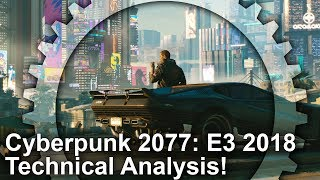 Cyberpunk 2077 - E3 2018 Technical Analysis