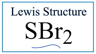 SBr2 Lewis Structure - How to Draw the Dot Structure for SBr2 (Silicon Dibromide)