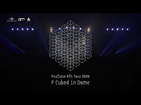 "Blu-ray & DVD「Perfume 8th Tour 2020 ""P Cubed"" in Dome」特典映像Digest"