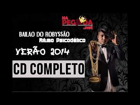 Baixar BAILÃO DO ROBYSSÃO - O RITMO É PSICODÉLICO - CD VERÃO 2014 COMPLETO!!!