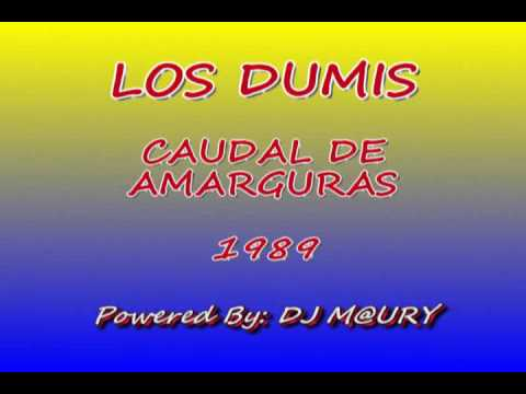 Los Dumis - Caudal De Amarguras 1989