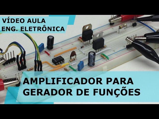AMPLIFICADOR PARA GERADOR DE FUNÇÕES | Vídeo Aula #167