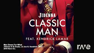 Classic Man X Turn Down For What | DJ Snake & Lil John X Jidenna Ft Kendrick Lamar MASHUP REMIX