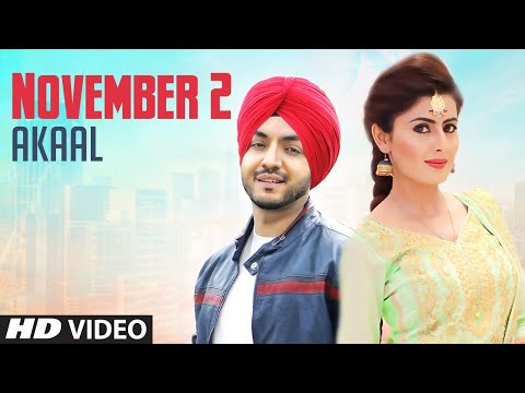 November 2 (Full Video) Akaal - Punjabi Song