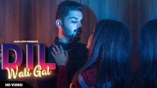 Dil Wali Gal – Jack Love Video HD