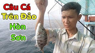 Lâm Vlog - Câu Cá Biển Trên Đảo Hòn Sơn