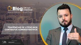 TENDÊNCIAS de Litígio nos Contratos Administrativos | Dr Rafael Lovato | Café com Compliance