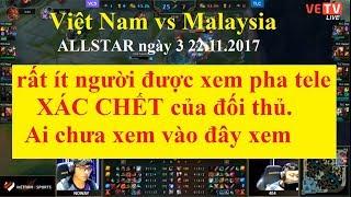 GPL ALLSTAR 2017 Việt Nam vs Malaysia ngày 22/11/2017 |  Cuộc thảm sát của Naul và đồng bọn