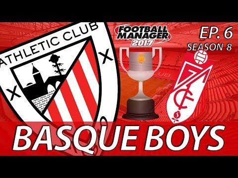 Basque Boys | S08E06 | HASTA GRANADA | Football Manager 2017