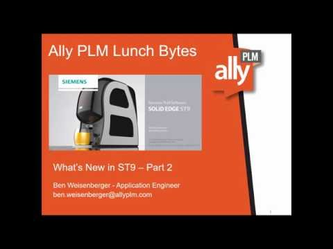 Solid Edge - What's New in ST9 Part 2 - Ally PLM Lunch Bytes