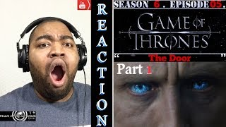 "Game of Thrones 6x05 ""The Door"" (Part 1) REACTION"