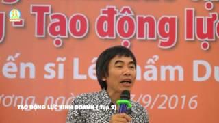 Tạo động lực kinh doanh  (tập 2) ts Lê Thẩm Dương