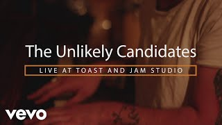 The Unlikely Candidates - Live At Toast And Jam Studio