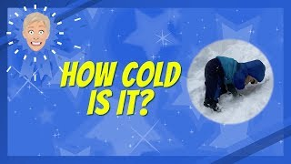 How Cold Is It?