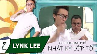 Nhật ký lớp tôi - Lynk Lee (Học sinh phố)