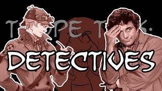 Trope Talk: Detectives