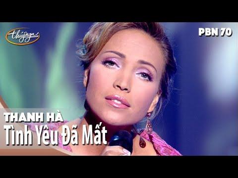 PBN 70 | Thanh Hà - Tình Yêu Đã Mất