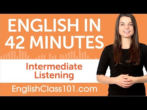 42 Minutes of Intermediate English Listening Comprehension