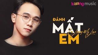 Đánh Mất Em (#DME) - Nguyễn Hồng Phước 「MV Lyrics」