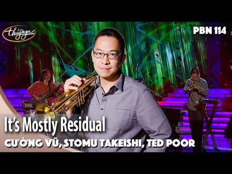 PBN 114 | Cường Vũ, Stomu Takeishi, Ted Poor - It's Mostly Residual