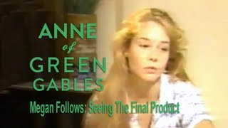 Megan Follows: Seeing the Final Product