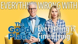 """Everything Wrong With The Good Place """"Everything is Fine & Flying"""""""