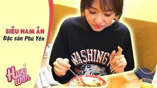 Hari Won - Siêu Ham Ăn - đặc sản Phú Yên   Hariwon Official