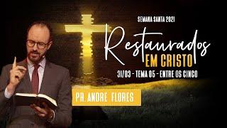 31/03/21 - RESTAURADOS EM CRISTO | 5º DIA
