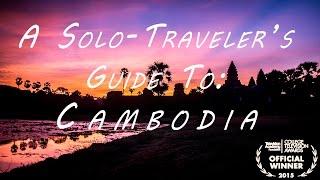 A Solo-Traveler's Guide To: Cambodia