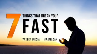 7 Things That Break Your Fast - Ramadan Reminder - Yaseen Media