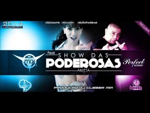Baixar Dj Cleber Mix Feat Mc Anitta - Show Das Poderosas (Perfect Remix 2014)