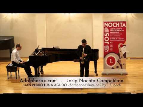 Josip Nochta Competition JUAN PEDRO LUNA AGUDO Sarabanda Suite no2 by J S Bach