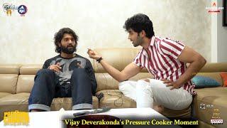 Vijay Deverakonda's Pressure Cooker Moment