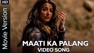 Maati Ka Palang | Full Video Song | NH10