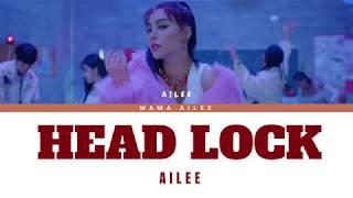 에일리 (AILEE) - HEADLOCK (Color Coded Lyrics Eng/Rom/Han/가사)