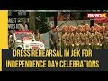 Dress Rehearsal in Jammu and Kashmir for Independence Day Celebrations is Underway | NewsX