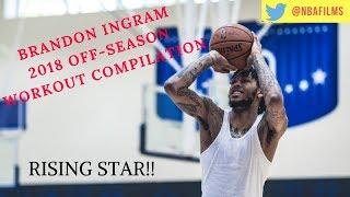 Brandon Ingram: 2018 Off-Season Workout Compilation!!