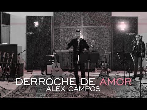 Derroche de amor - Alex Campos - video oficial (HD) 2015.