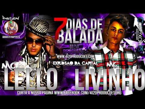 Baixar MC LIVINHO E MC LELLO - 7 DIAS DE BALADA  4i20 PRODUÇÕES !  ACESSE  www.4i20producoes.com