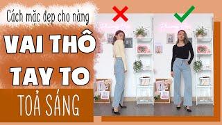 8 CÁCH MẶC ĐẸP VÀ TOẢ SÁNG CHO NÀNG VAI THÔ TAY TO   PhuongHa